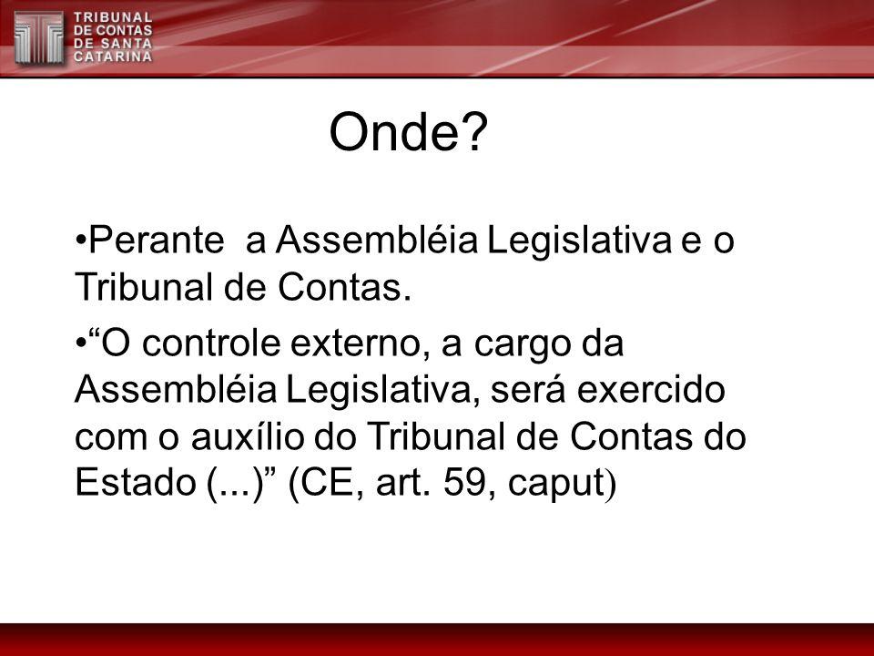 Perante a Assembléia Legislativa e o Tribunal de Contas. O controle externo, a cargo da Assembléia Legislativa, será exercido com o auxílio do Tribuna