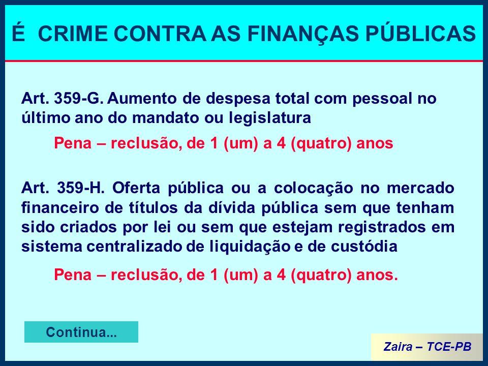 Zaira – TCE-PB É CRIME CONTRA AS FINANÇAS PÚBLICAS Continua...