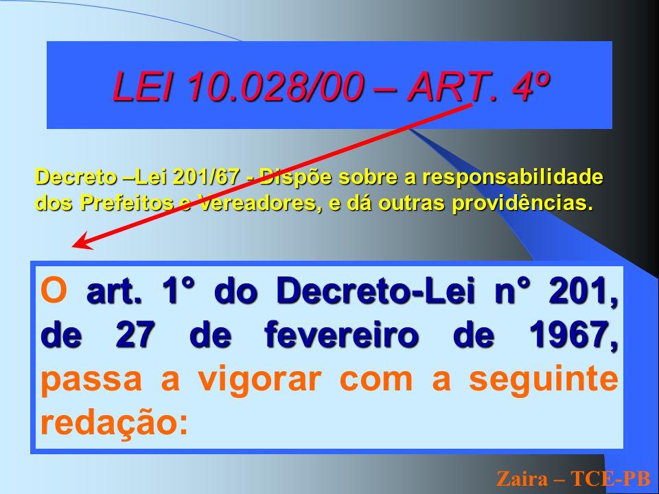 LEI 10.028/00 – ART. 4º art. 1° do Decreto-Lei n° 201, de 27 de fevereiro de 1967, O art.