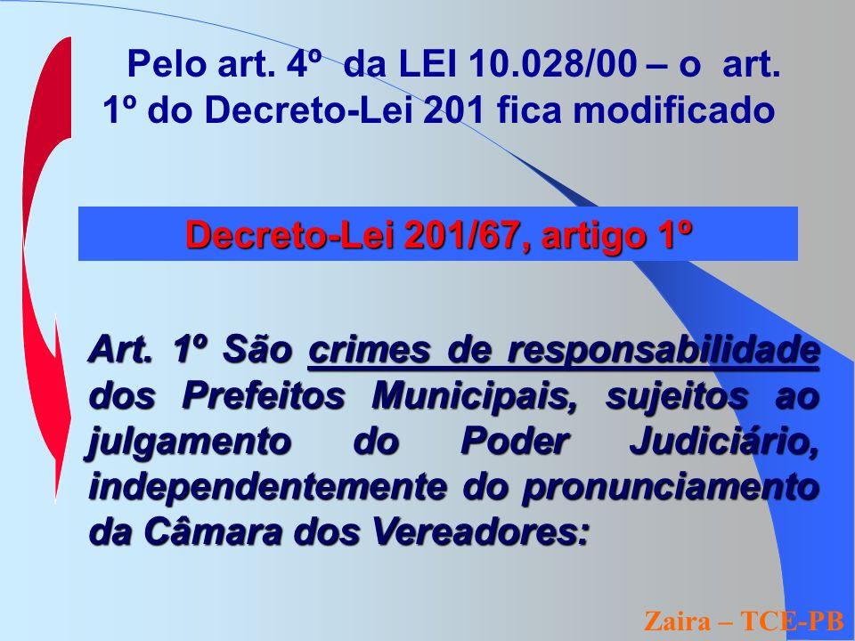 Art. 1º São crimes de responsabilidade dos Prefeitos Municipais, sujeitos ao julgamento do Poder Judiciário, independentemente do pronunciamento da Câ