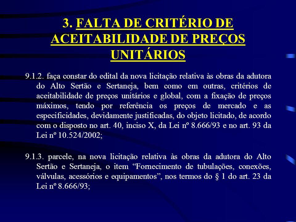 3. FALTA DE CRITÉRIO DE ACEITABILIDADE DE PREÇOS UNITÁRIOS 9.1.2.