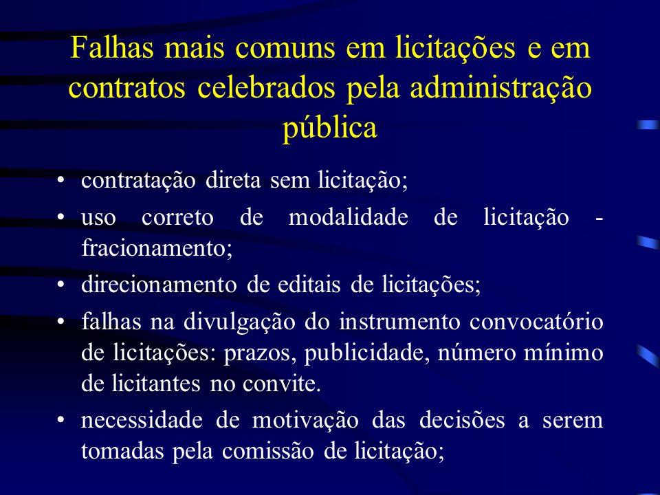 Falhas mais comuns em licitações e em contratos celebrados pela administração pública contratação direta sem licitação; uso correto de modalidade de licitação - fracionamento; direcionamento de editais de licitações; falhas na divulgação do instrumento convocatório de licitações: prazos, publicidade, número mínimo de licitantes no convite.