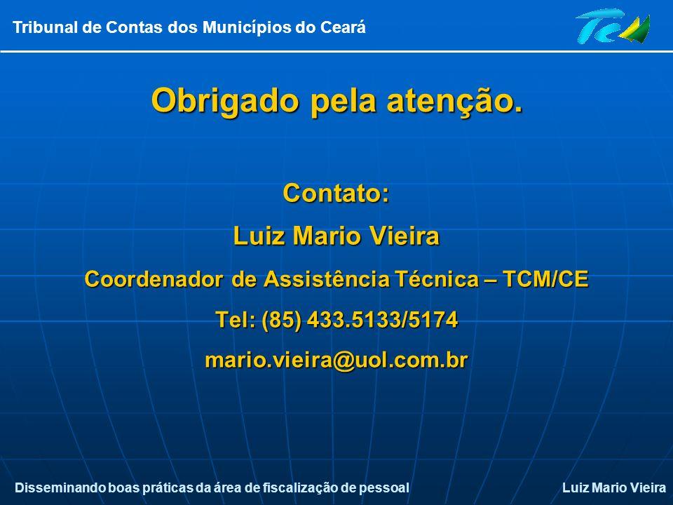 Disseminando boas práticas da área de fiscalização de pessoalLuiz Mario Vieira Tribunal de Contas dos Municípios do Ceará Obrigado pela atenção. Conta