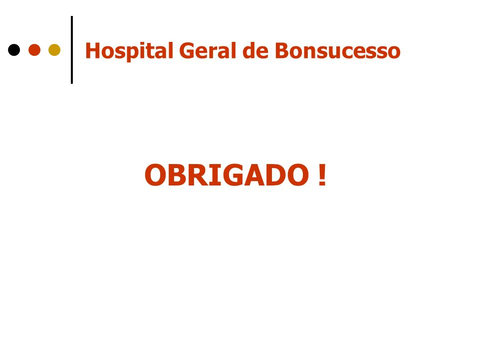 Hospital Geral de Bonsucesso OBRIGADO !