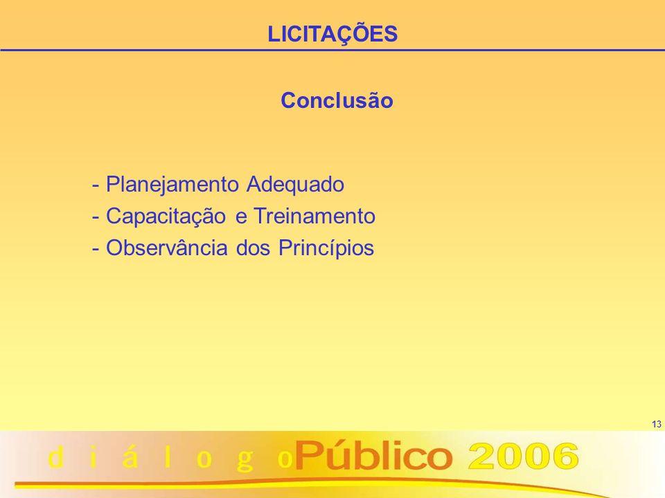 13 Conclusão - Planejamento Adequado - Capacitação e Treinamento - Observância dos Princípios LICITAÇÕES