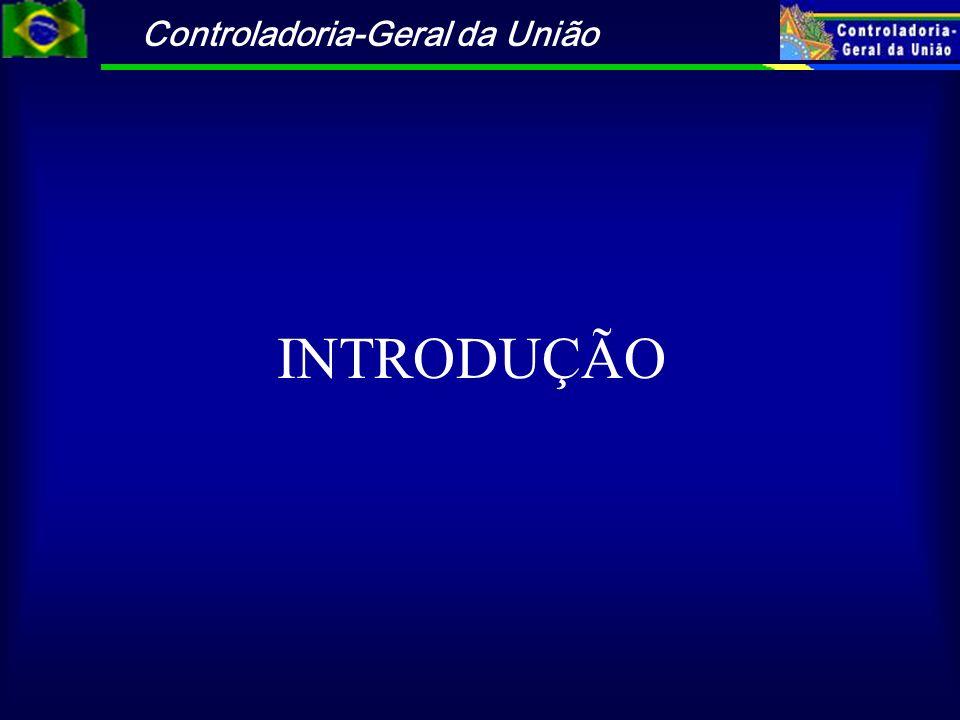 Controladoria-Geral da União INTRODUÇÃO