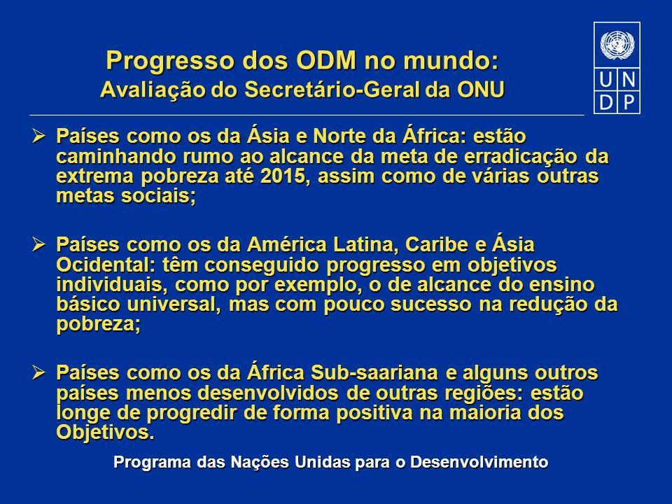 Programa das Nações Unidas para o Desenvolvimento Progresso dos ODM no mundo: Avaliação do Secretário-Geral da ONU Países como os da Ásia e Norte da Á
