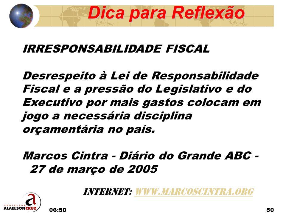 06:5250 IRRESPONSABILIDADE FISCAL Desrespeito à Lei de Responsabilidade Fiscal e a pressão do Legislativo e do Executivo por mais gastos colocam em jo