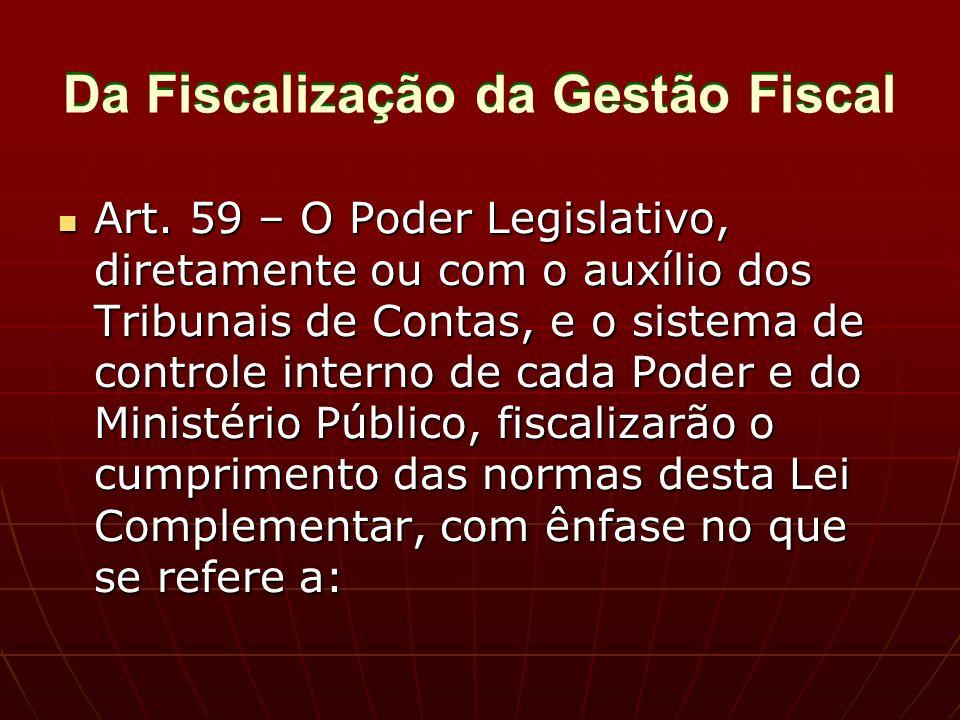 Da Fiscalização da Gestão Fiscal Art.