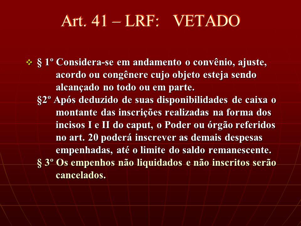 § 1º Considera-se em andamento o convênio, ajuste, acordo ou congênere cujo objeto esteja sendo alcançado no todo ou em parte.