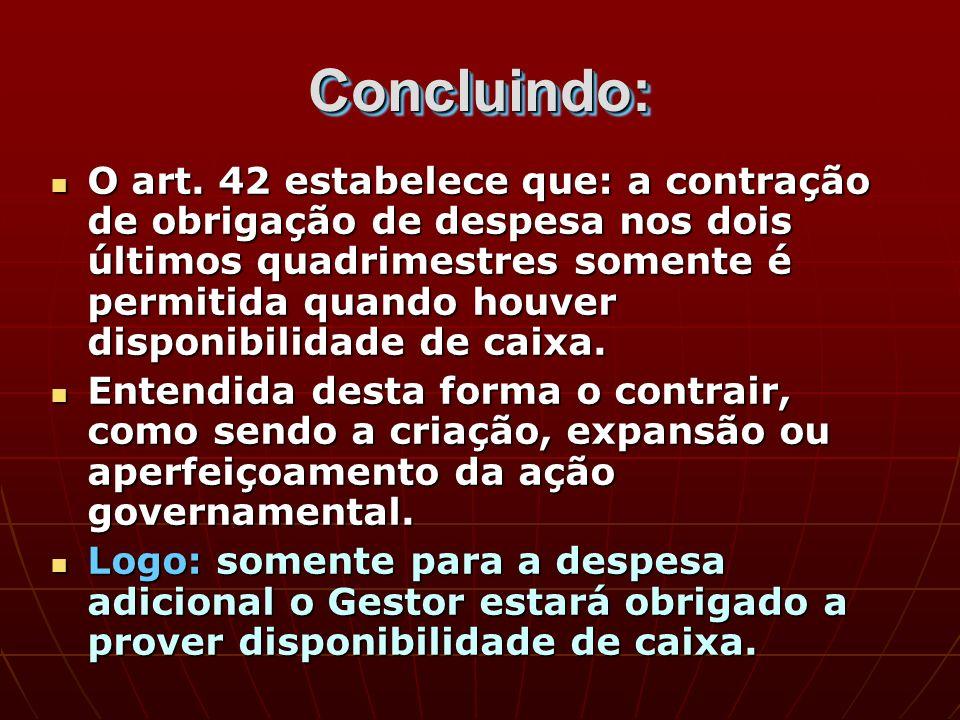 Concluindo:Concluindo: O art.