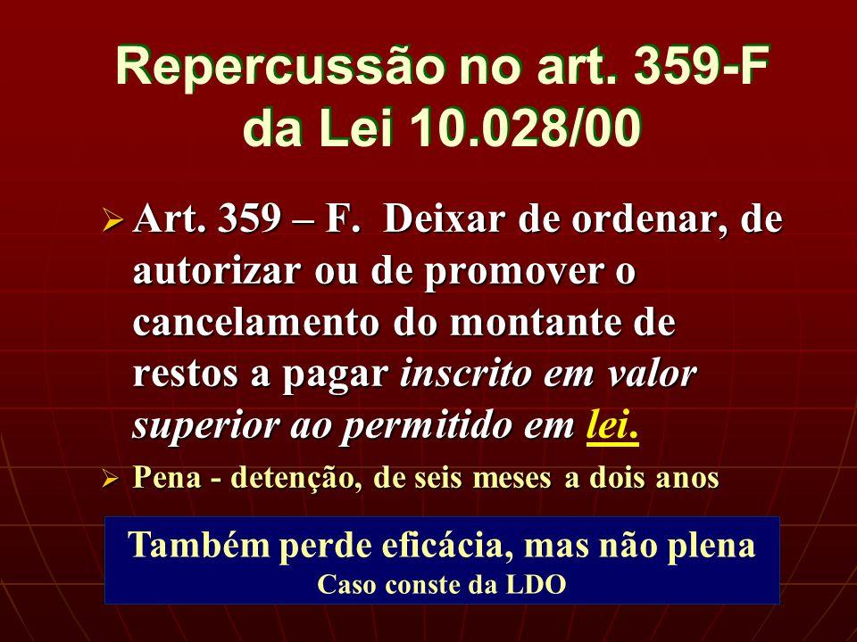 Repercussão no art. 359-F da Lei 10.028/00 Art. 359 – F.
