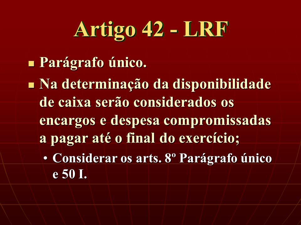 Artigo 42 - LRF Parágrafo único. Parágrafo único.