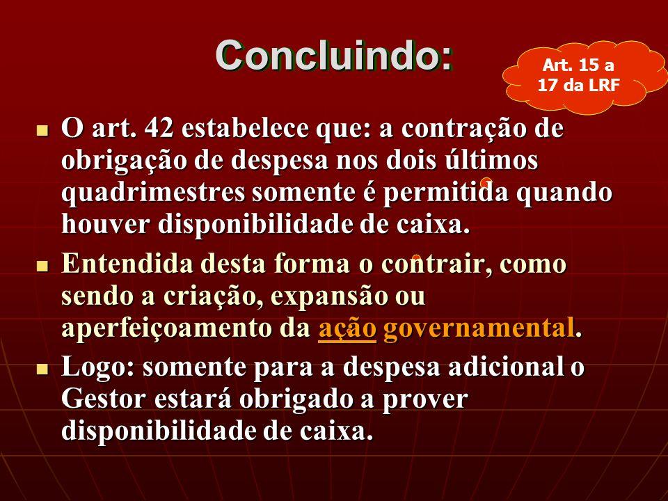 Art. 15 a 17 da LRF Concluindo:Concluindo: O art.