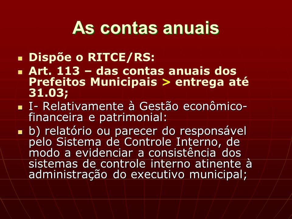 As contas anuais Dispõe o RITCE/RS: Art.