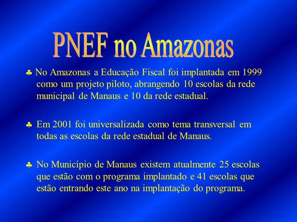 No Amazonas a Educação Fiscal foi implantada em 1999 como um projeto piloto, abrangendo 10 escolas da rede municipal de Manaus e 10 da rede estadual.