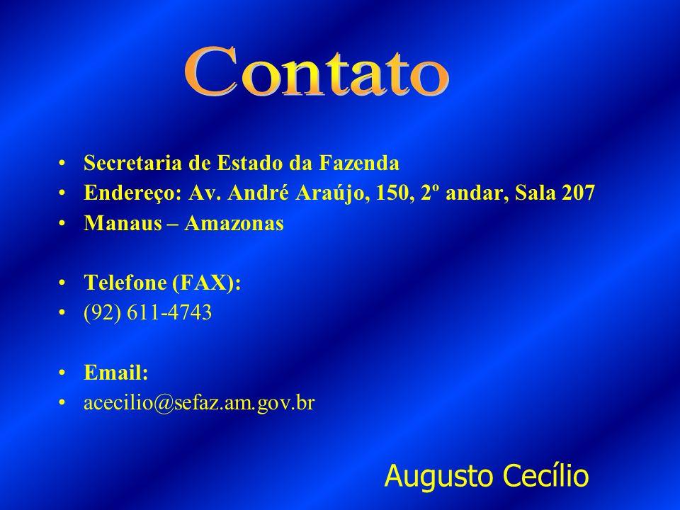 Secretaria de Estado da Fazenda Endereço: Av. André Araújo, 150, 2º andar, Sala 207 Manaus – Amazonas Telefone (FAX): (92) 611-4743 Email: acecilio@se