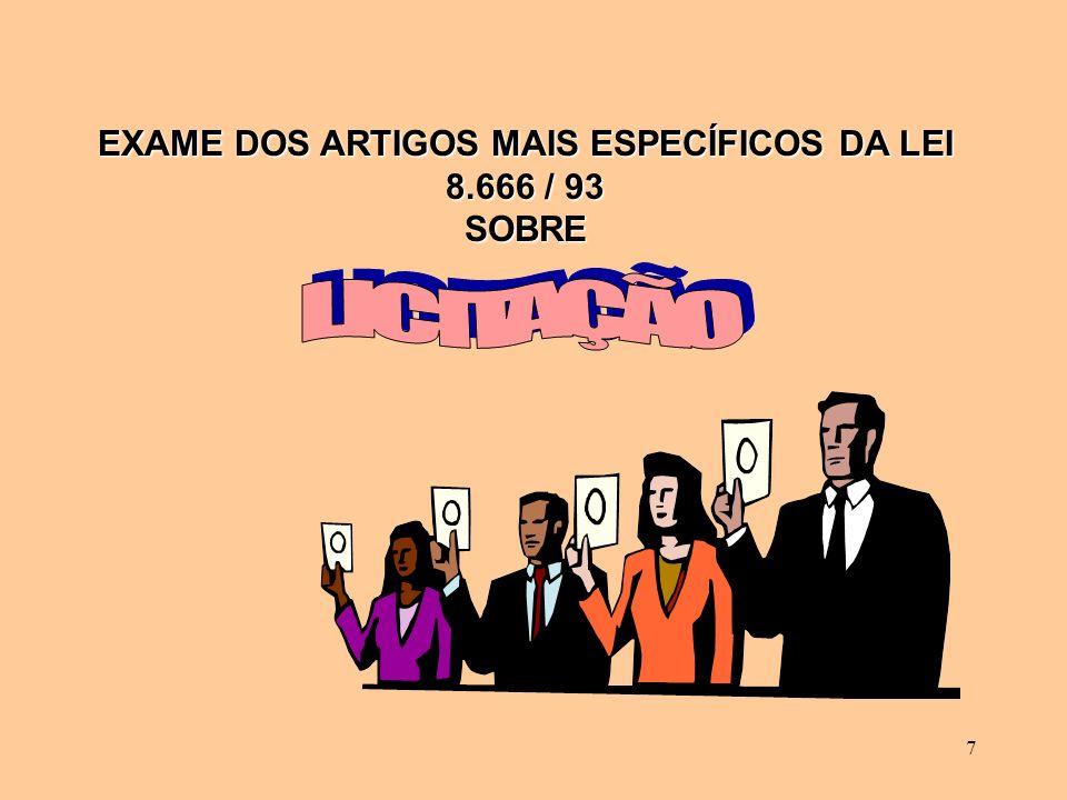 7 EXAME DOS ARTIGOS MAIS ESPECÍFICOS DA LEI 8.666 / 93 SOBRE