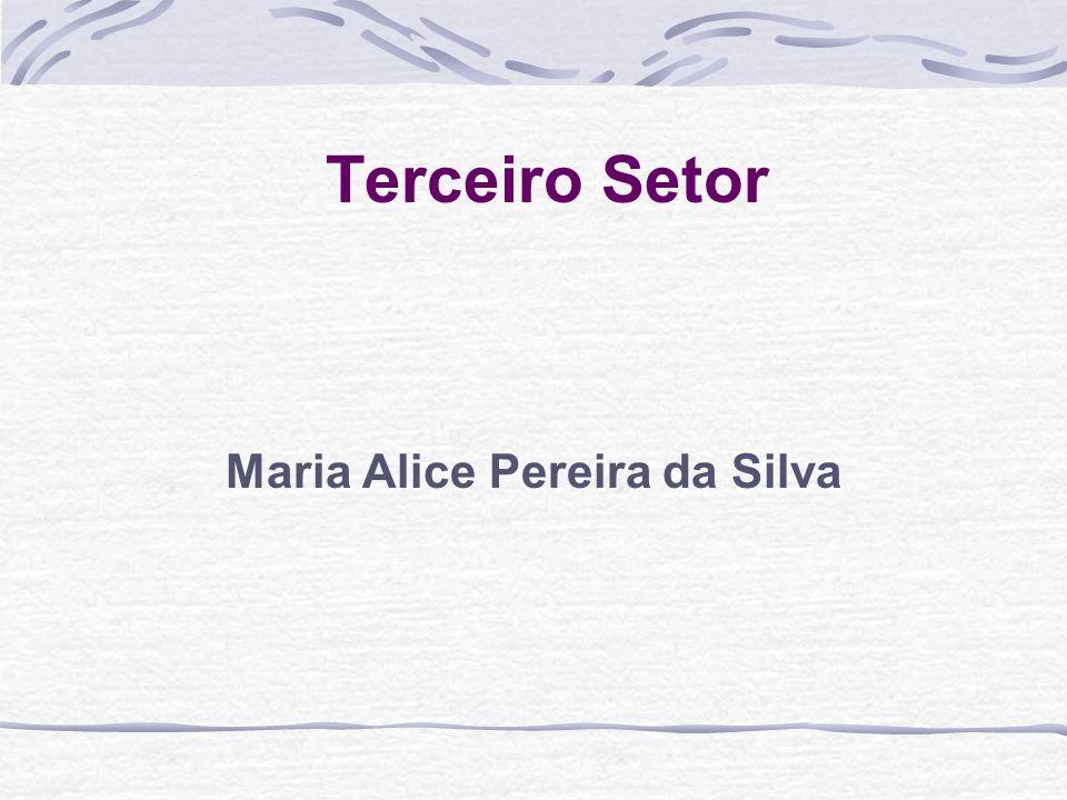 Terceiro Setor Maria Alice Pereira da Silva