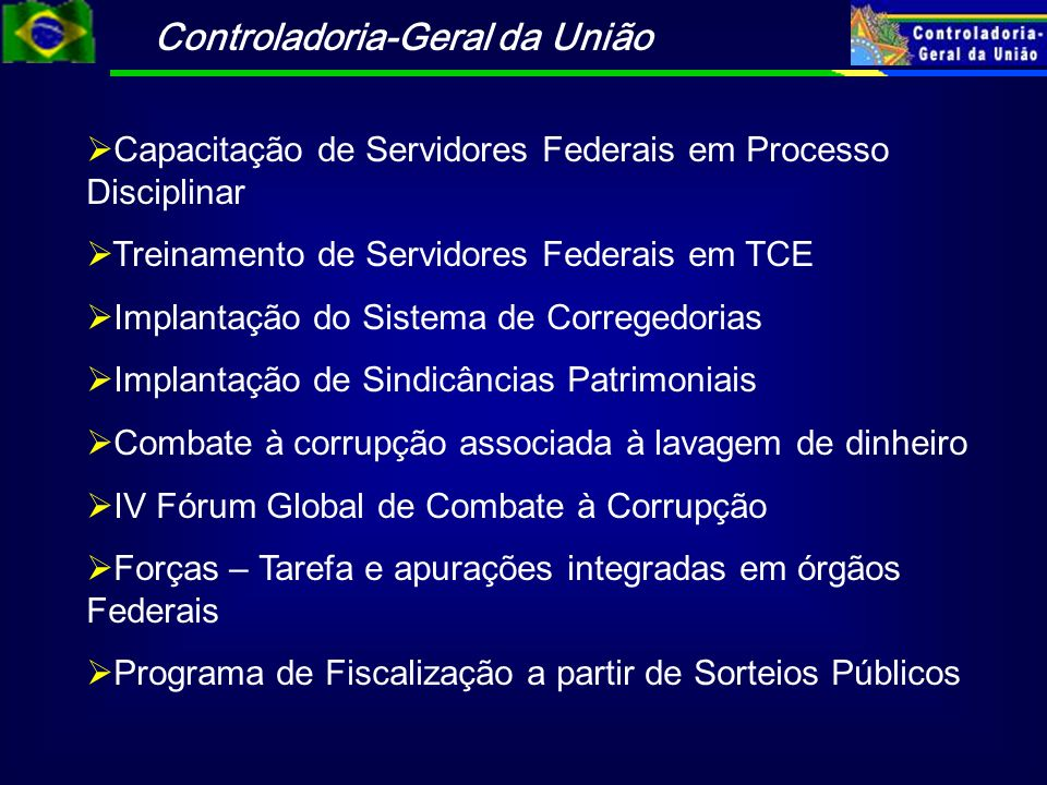 Controladoria-Geral da União Capacitação de Servidores Federais em Processo Disciplinar Treinamento de Servidores Federais em TCE Implantação do Siste