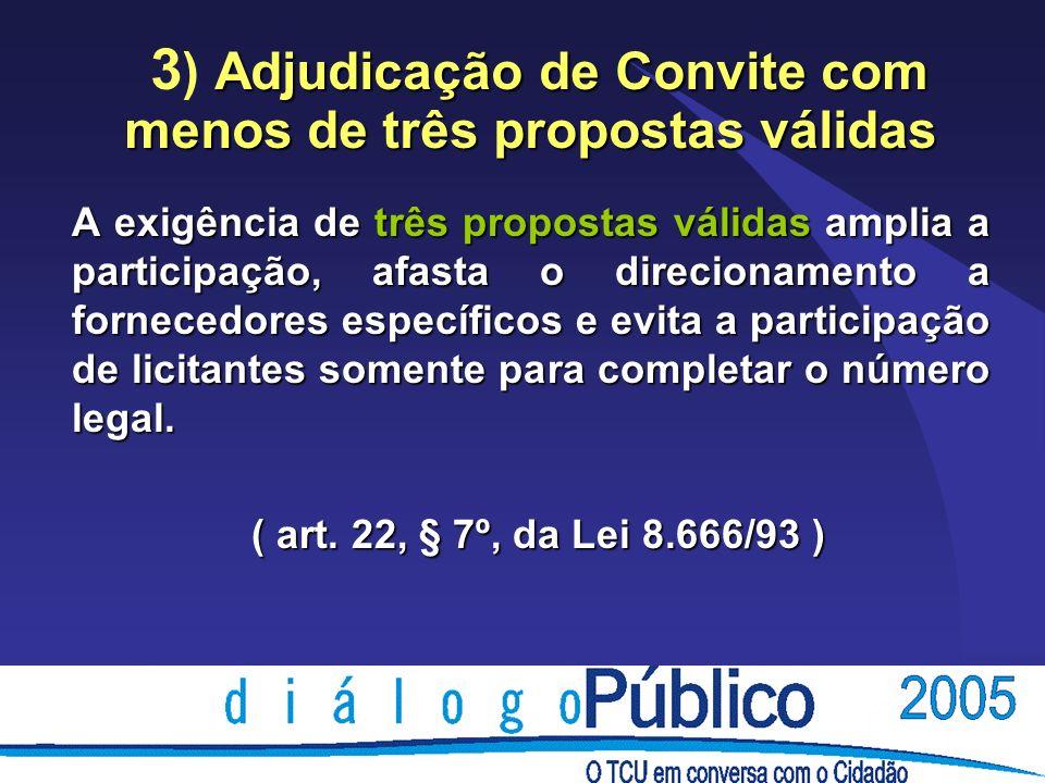 A exigência de três propostas válidas amplia a participação, afasta o direcionamento a fornecedores específicos e evita a participação de licitantes somente para completar o número legal.