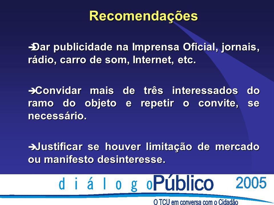 Recomendações è Dar publicidade na Imprensa Oficial, jornais, rádio, carro de som, Internet, etc.