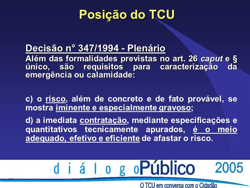 Posição do TCU Decisão n° 347/1994 - Plenário Além das formalidades previstas no art.