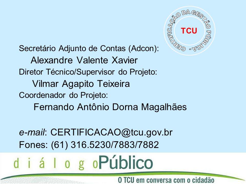Secretário Adjunto de Contas (Adcon): Alexandre Valente Xavier Diretor Técnico/Supervisor do Projeto: Vilmar Agapito Teixeira Coordenador do Projeto: