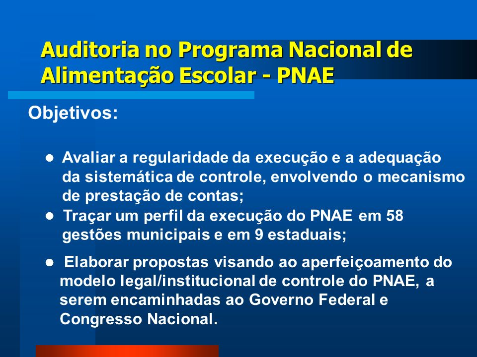 Auditoria no Programa Nacional de Alimentação Escolar - PNAE Elaborar propostas visando ao aperfeiçoamento do modelo legal/institucional de controle d