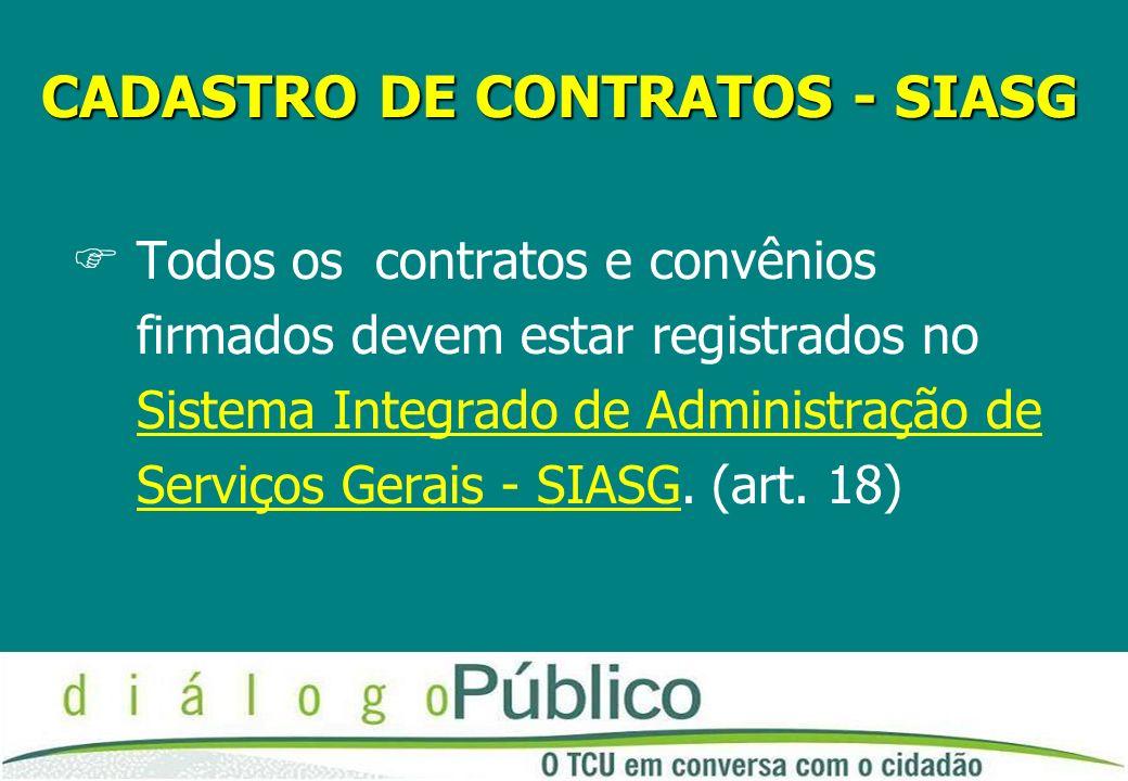 CADASTRO DE CONTRATOS - SIASG FTodos os contratos e convênios firmados devem estar registrados no Sistema Integrado de Administração de Serviços Gerai