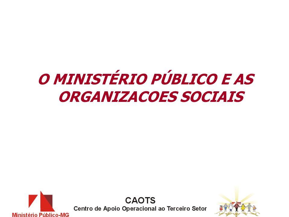 O MINISTÉRIO PÚBLICO E AS ORGANIZACOES SOCIAIS