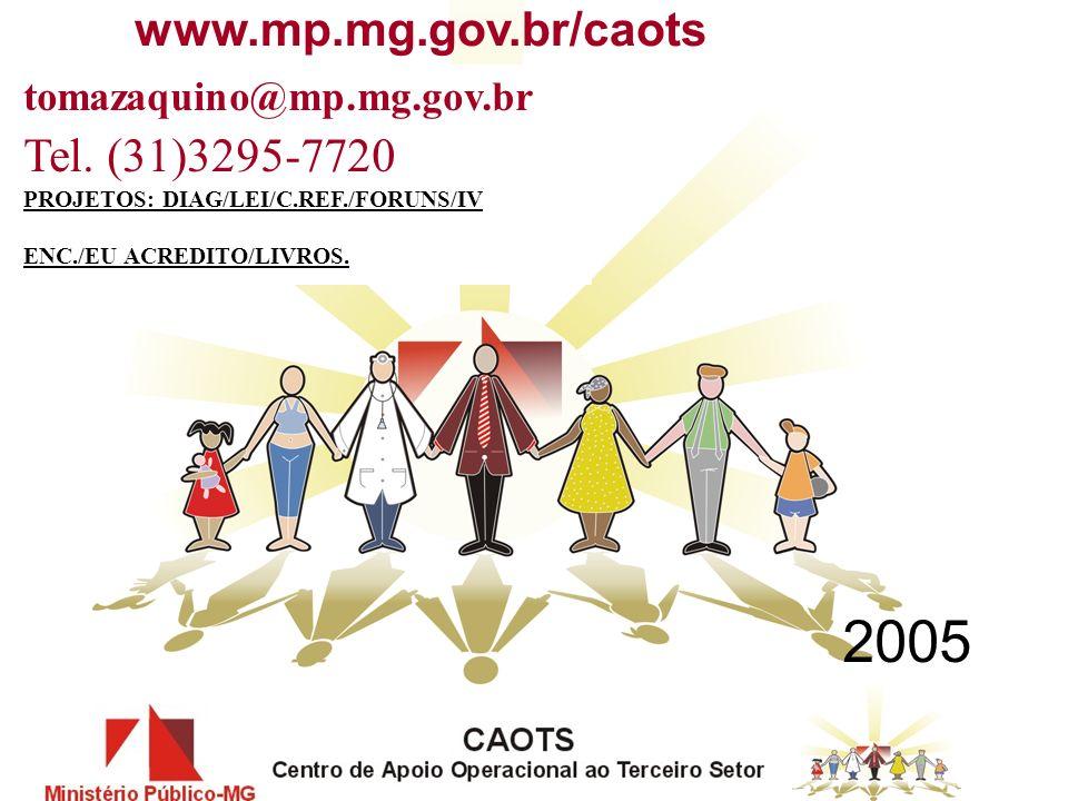 www.mp.mg.gov.br/caots tomazaquino@mp.mg.gov.br Tel.