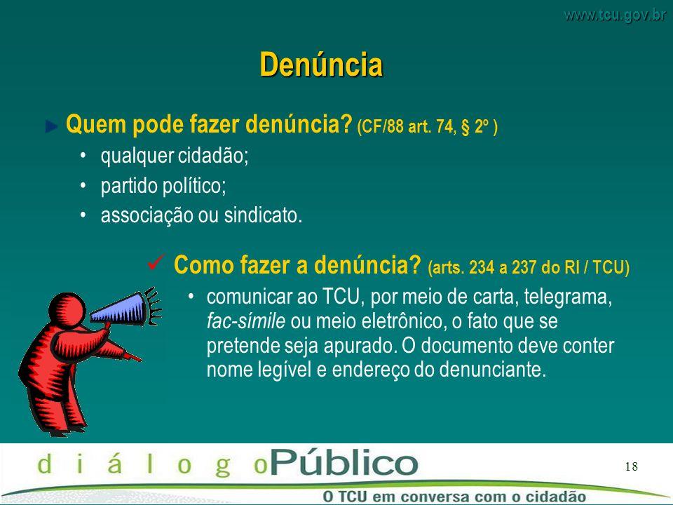 www.tcu.gov.br 18 Quem pode fazer denúncia.(CF/88 art.