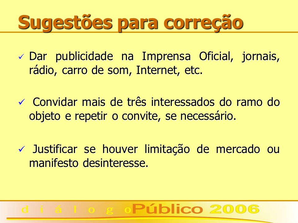 Sugestões para correção Dar publicidade na Imprensa Oficial, jornais, rádio, carro de som, Internet, etc. Dar publicidade na Imprensa Oficial, jornais