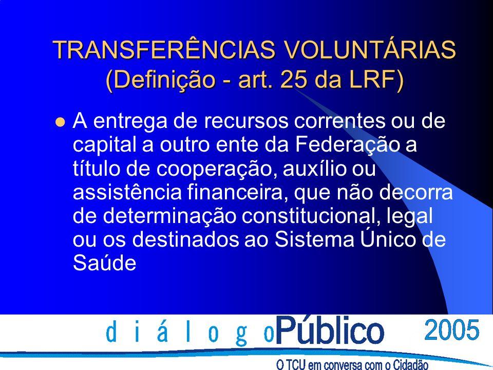 TRANSFERÊNCIAS VOLUNTÁRIAS (Definição - art.