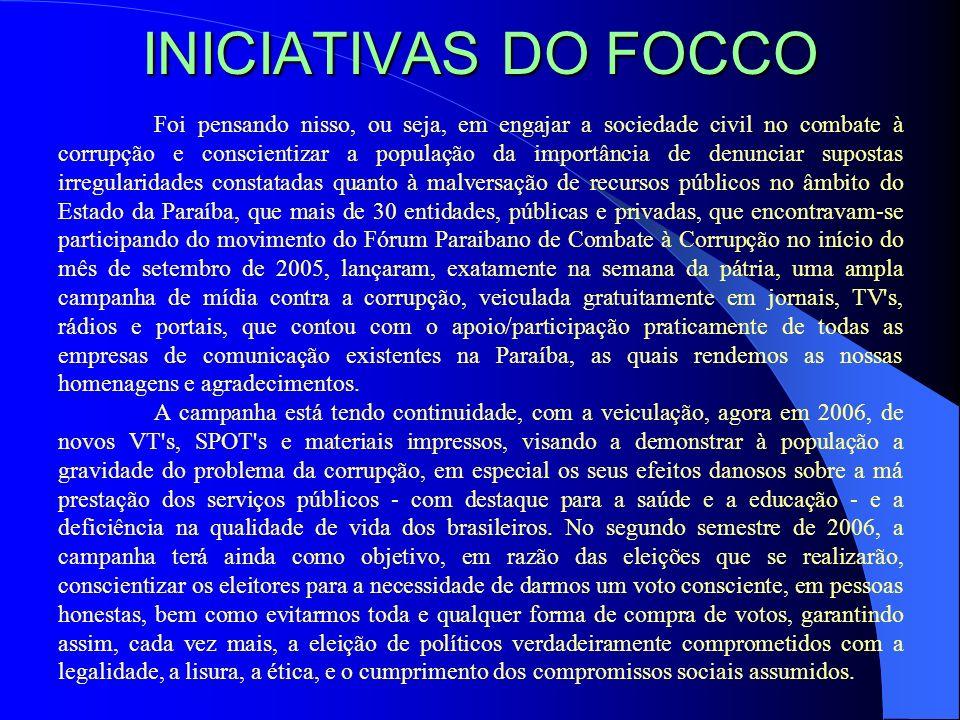INICIATIVAS DO FOCCO Foi pensando nisso, ou seja, em engajar a sociedade civil no combate à corrupção e conscientizar a população da importância de de