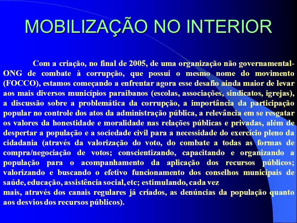 MOBILIZAÇÃO NO INTERIOR Com a criação, no final de 2005, de uma organização não governamental- ONG de combate à corrupção, que possui o mesmo nome do