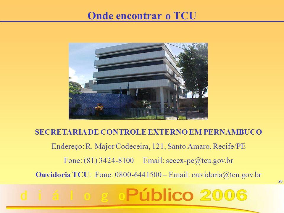 20 SECRETARIA DE CONTROLE EXTERNO EM PERNAMBUCO Endereço: R.