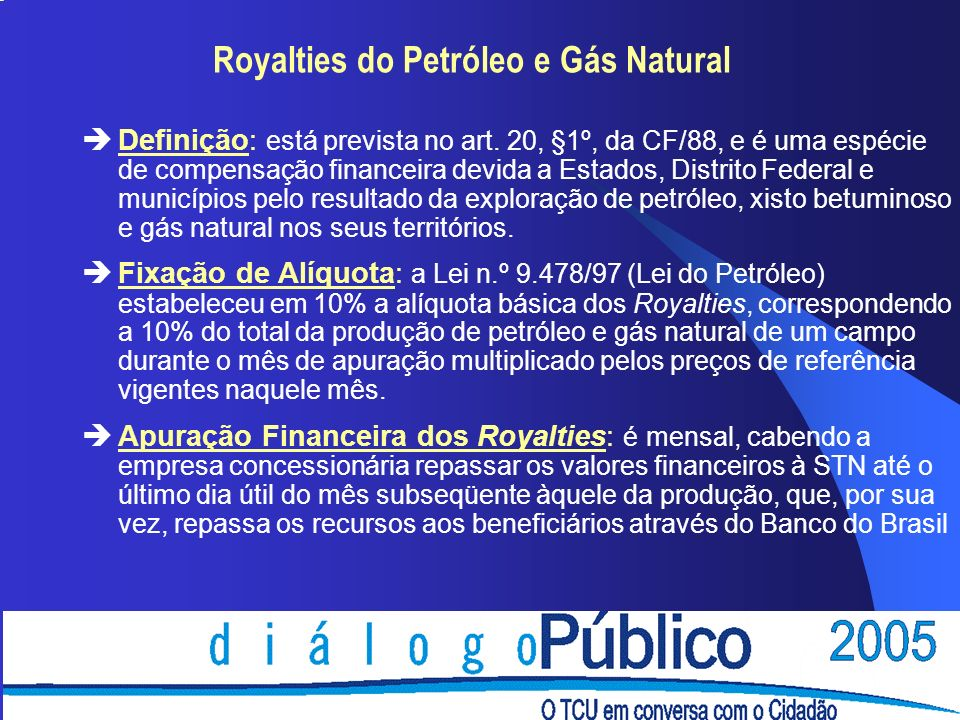 Royalties do Petróleo e Gás Natural èDefinição: está prevista no art.