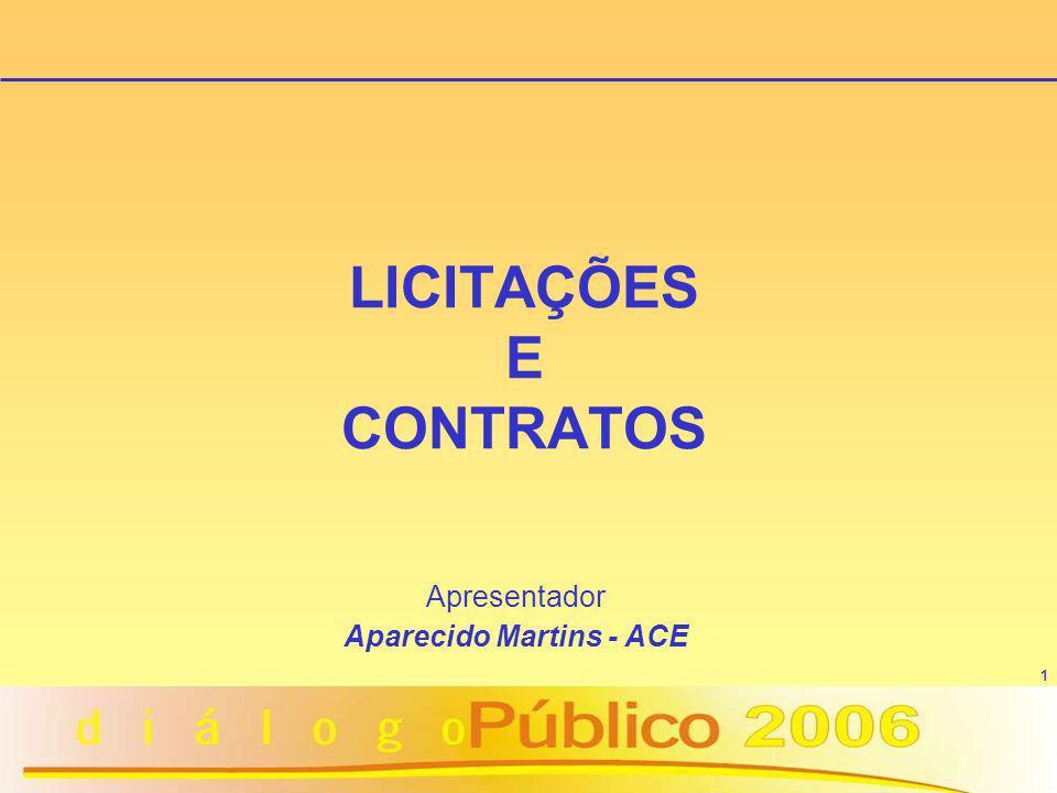 1 LICITAÇÕES E CONTRATOS Apresentador Aparecido Martins - ACE