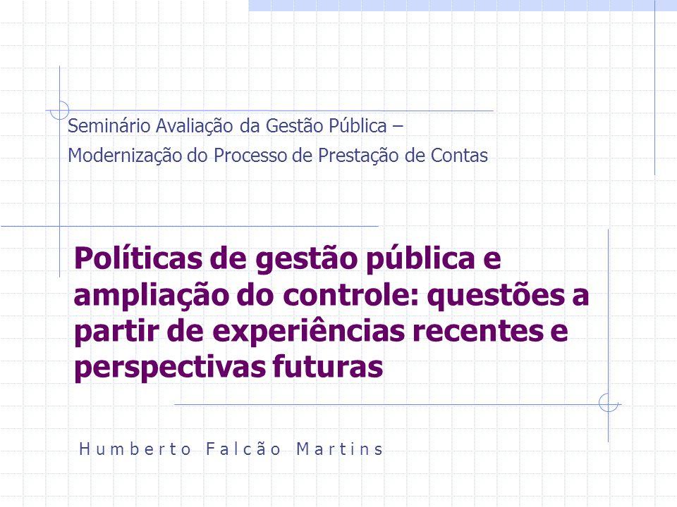 Políticas de gestão pública e ampliação do controle: questões a partir de experiências recentes e perspectivas futuras Seminário Avaliação da Gestão P