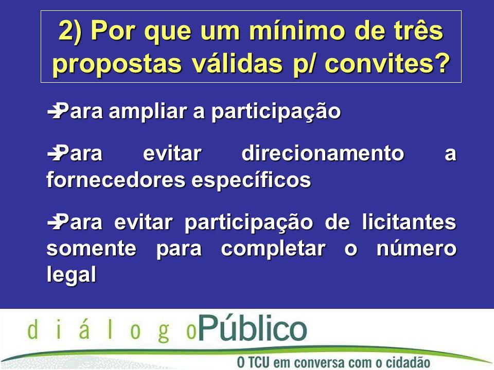 2) Por que um mínimo de três propostas válidas p/ convites.