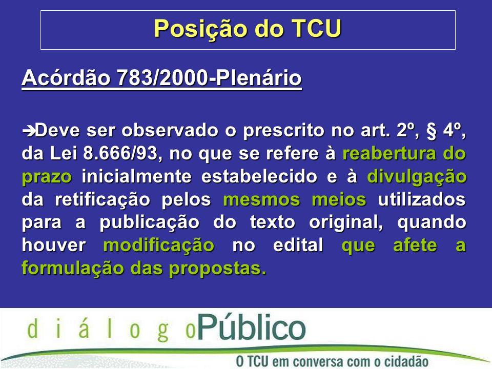Posição do TCU Acórdão 783/2000-Plenário è Deve ser observado o prescrito no art.