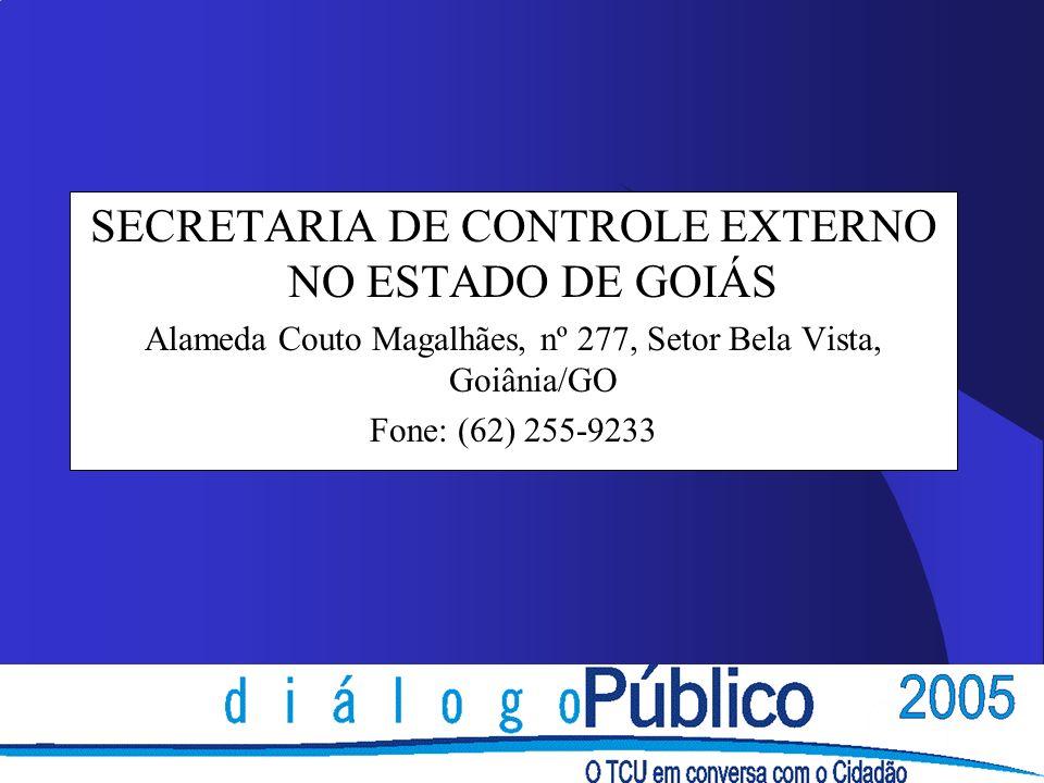 SECRETARIA DE CONTROLE EXTERNO NO ESTADO DE GOIÁS Alameda Couto Magalhães, nº 277, Setor Bela Vista, Goiânia/GO Fone: (62) 255-9233