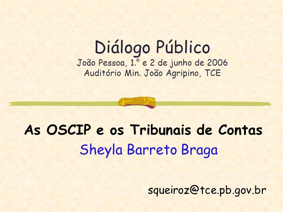 AS OSCIP E OS TRIBUNAIS DE CONTAS 1.° Setor Estado