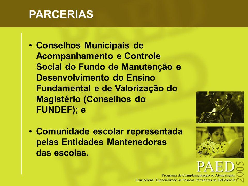 PARCERIAS Conselhos Municipais de Acompanhamento e Controle Social do Fundo de Manutenção e Desenvolvimento do Ensino Fundamental e de Valorização do