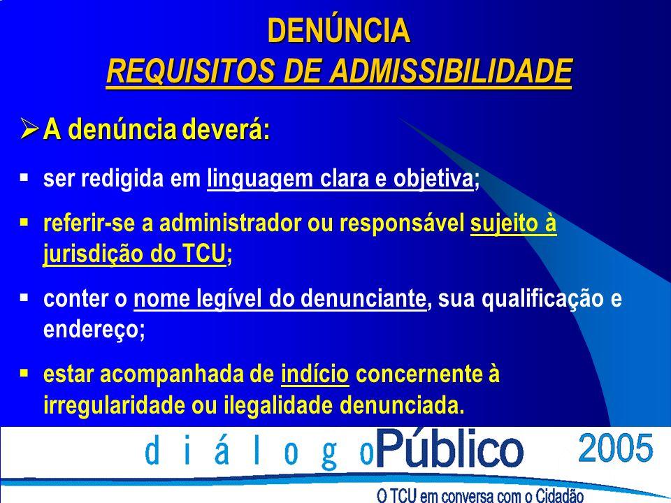 DENÚNCIA REQUISITOS DE ADMISSIBILIDADE A denúncia deverá: A denúncia deverá: ser redigida em linguagem clara e objetiva; referir-se a administrador ou