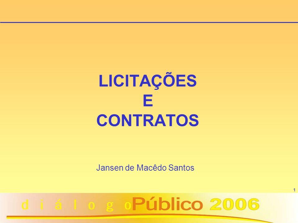 1 LICITAÇÕES E CONTRATOS Jansen de Macêdo Santos