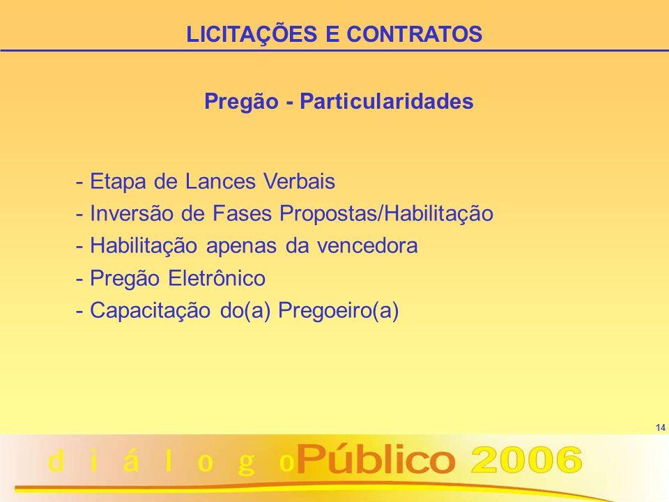 14 Pregão - Particularidades - Etapa de Lances Verbais - Inversão de Fases Propostas/Habilitação - Habilitação apenas da vencedora - Pregão Eletrônico - Capacitação do(a) Pregoeiro(a) LICITAÇÕES E CONTRATOS