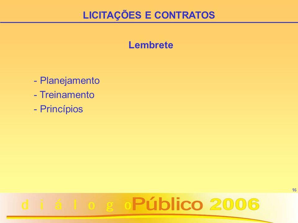 16 Lembrete - Planejamento - Treinamento - Princípios LICITAÇÕES E CONTRATOS